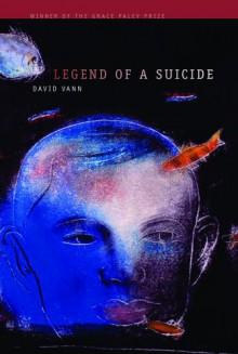 Legend of a Suicide - David Vann
