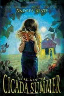 Secrets of the Cicada Summer - Andrea Beaty