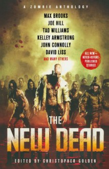The New Dead: A Zombie Anthology -