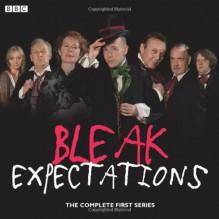 Bleak Expectations: Complete Series One (BBC Audio) -