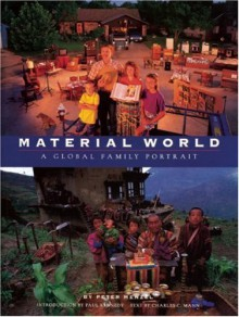 Material World: A Global Family Portrait - Peter Menzel;Charles C. Mann