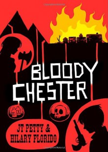 Bloody Chester - J.T. Petty, Hilary Florido