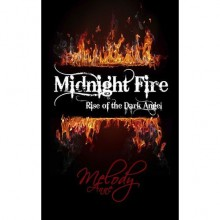 Midnight Fire (Rise of the Dark Angel, #1) - Melody Anne