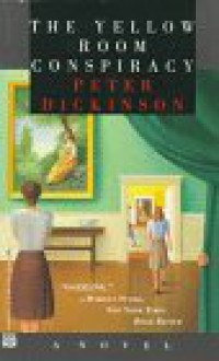 The Yellow Room Conspiracy - Peter Dickinson