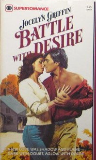 Battle with Desire (Harlequin Superromance, #69) - Jocelyn Griffin