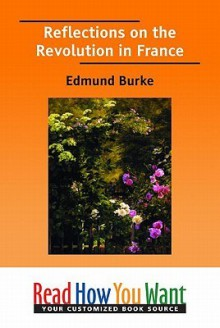 Reflections on the Revolution in France - Edmund Burke