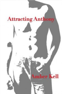 Attracting Anthony - Amber Kell