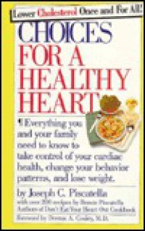 Choices for a Healthy Heart - Joseph C. Piscatella, Bernie Piscatella