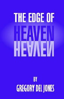The Edge of Heaven - Gregory Del Jones