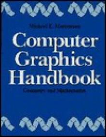 Computer Graphics Handbook - Michael Mortenson