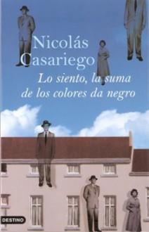Lo siento, la suma de los colores da negro - Nicolás Casariego