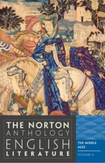 The Norton Anthology of English Literature, Vol. A: Middle Ages - M.H. Abrams, Stephen Greenblatt, Carol T. Christ, Alfred David