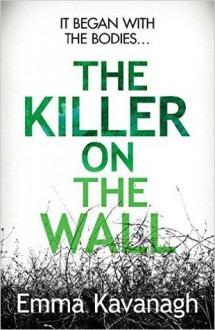 The Killer On The Wall - Emma Kavanagh