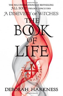The Book of Life (All Souls) - Deborah E. Harkness