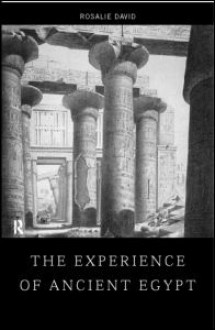 The Experience of Ancient Egypt - Rosalie David