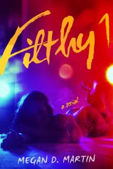Filthy 1 - Megan D. Martin