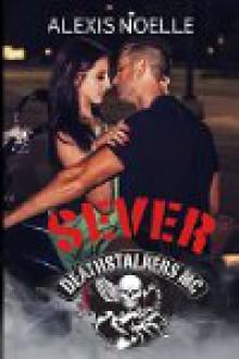Sever (Deathstalkers MC Book 6) - Alexis Noelle