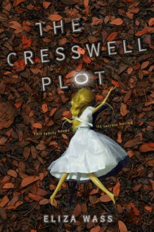 The Cresswell Plot - Eliza Wass
