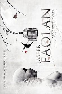 A Raw Hummingbird - Jasper Faolan