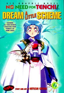 No Need for Tenchi!: Vol. 6: Dream a Little Scheme - Hitoshi Okuda