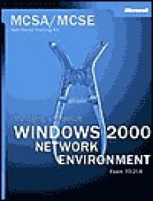 The McSa Training Kit: Managing a Microsoft Windows 2000 Network Environment ( Exam 70-218 ) - Microsoft Press, Microsoft Press, Msc