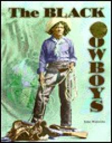 The Black Cowboys (Legends of the West) - John F. Wukovits