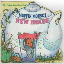 Muffin Mouse's New House (Look-Look) - Lawrence Di Fiori