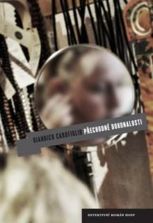 Přechodné dokonalosti - Gianrico Carofiglio
