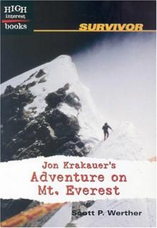 Jon Krakauer's Adventure on Mt. Everest - Scott P. Werther