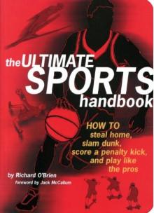 The Ultimate Sports Handbook - Richard O'Brien, Jack McCallum