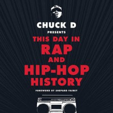 Chuck D Presents This Day in Rap and Hip-Hop History - Shepard Fairey,Chuck D