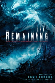 The Remaining - Travis Thrasher