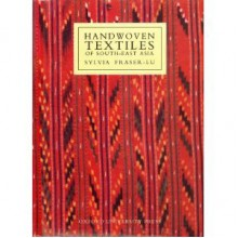 Handwoven Textiles of South-East Asia - Sylvia Fraser-Lu