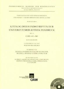 Katalog Der Handschriften Der Universitatsbibliothek Innsbruck: Teil 5. Cod. 401500. Katalog- Und Registerband - Walter Neuhauser