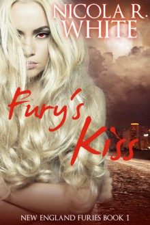 Fury's Kiss (New England Furies, #1) - Nicola R. White