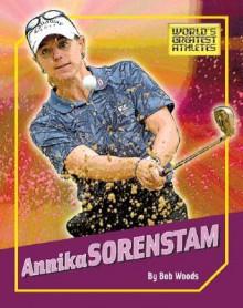 Annika Sorenstam - Bob Woods