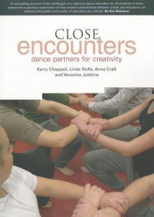 Close Encounters: Dance Partners for Creativity - Kerry Chappell, Linda Rolfe, Anna Craft