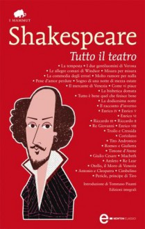 Tutto il teatro (eNewton Classici) (Italian Edition) - William Shakespeare