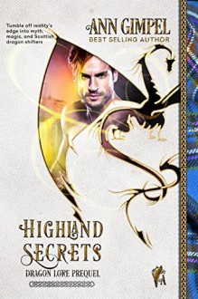 Highland Secrets (Dragon Lore Book 0) - Ann Gimpel, Angela Kelly, Fiona Jayde