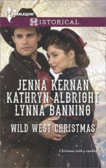 Wild West Christmas: A Family for the RancherDance with a CowboyChristmas in Smoke River (Harlequin Historical) - Jenna Kernan,Kathryn Albright,Lynna Banning