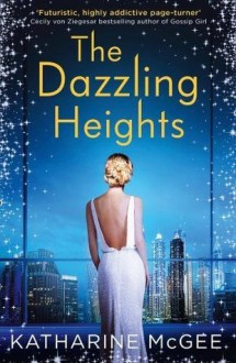 The Dazzling Heights - Katharine McGee
