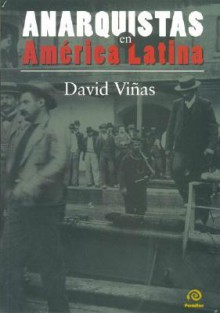 Anarquistas En America Latina (Spanish Edition) - David Viñas