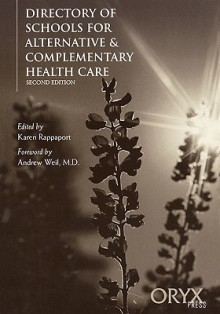 Directory Of Schools For Alternative & Complementary Health Care: Second Edition (Directory Of Alternative Health Care) - Karen Rappaport