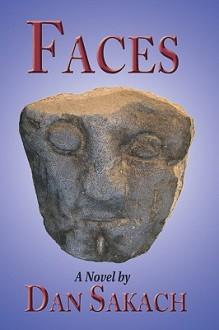 Faces - Daniel M Sakach