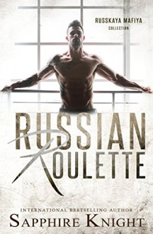 Russian Roulette (Russkaya Mafiya) - Sapphire Knight,Mitzi Carroll