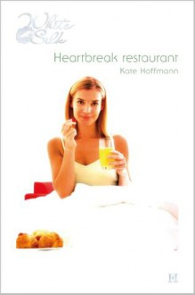 Heartbreak restaurant - Kate Hoffmann, Henk van den Heuvel