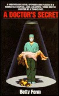 A Doctor's Secret - B. Fern