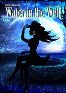 Water in the Well - Zoey Summers