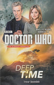 Doctor Who: Deep Time - Trevor Baxendale