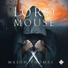 Lord Mouse - Mason Thomas
